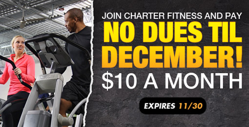Charter Fitness | No Dues Til December!